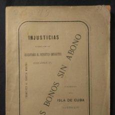 Libros antiguos: UNOS BONOS SIN ABONO. INJUSTICIAS SUFRIDAS POR LOS SUSCRITORES AL PATRIÓTICO EMPRÉSTITO 1872. CUBA.. Lote 190707706
