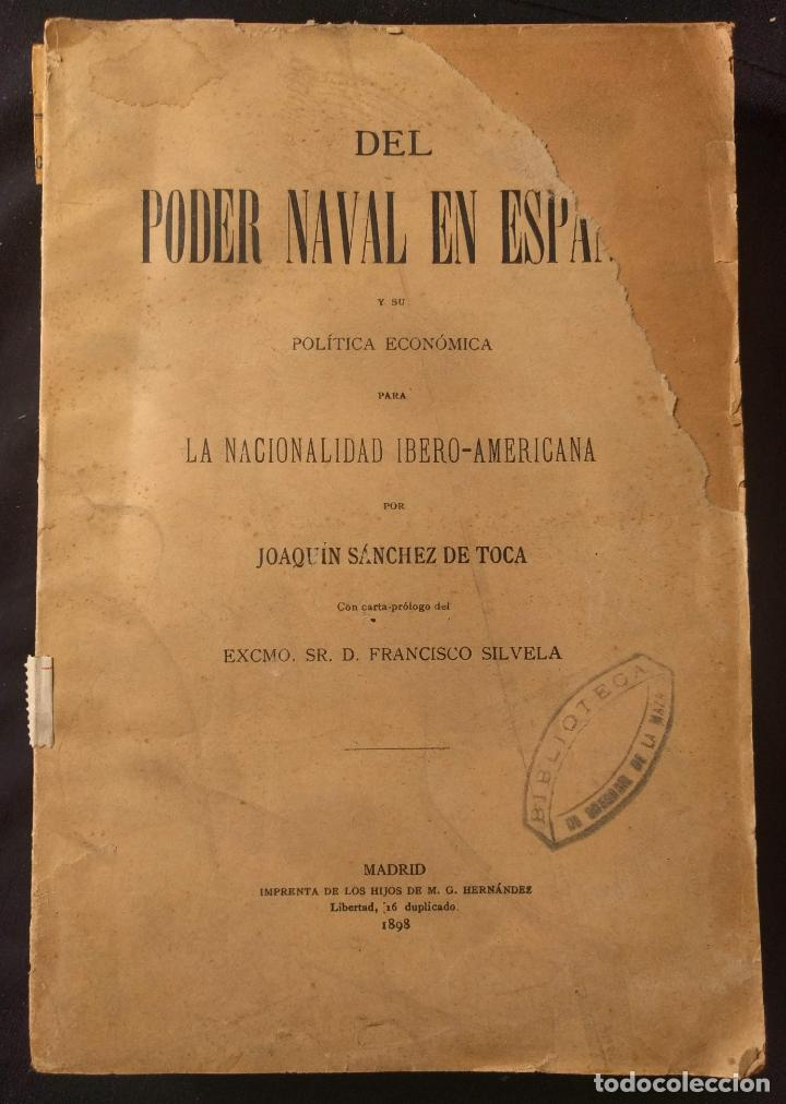DEL PODER NAVAL EN ESPAÑA Y SU POLÍTICA ECONÓMICA IBERO-AMERICANA. JOAQUÍN SÁNCHEZ DE TOCA. 1898. (Libros Antiguos, Raros y Curiosos - Pensamiento - Política)