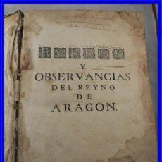 Libros antiguos: LIBRO FUEROS Y OBSERVANCIAS DEL REYNO DE ARAGON AÑO 1667 . Lote 190810318