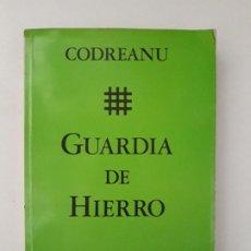 Livros antigos: GUARDIA DE HIERRO. PARA LOS LEGIONARIOS. CORNELIU ZELEA CODREANU. COLECTIA OMUL NOU. MUNICH 1972. . Lote 191601612