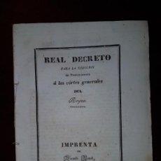 Libros antiguos: REAL DECRETO PARA LA ELECCIÓN DE PROCURADORES A LAS CORTES GENERALES DEL REYNO - 1836. Lote 191742708
