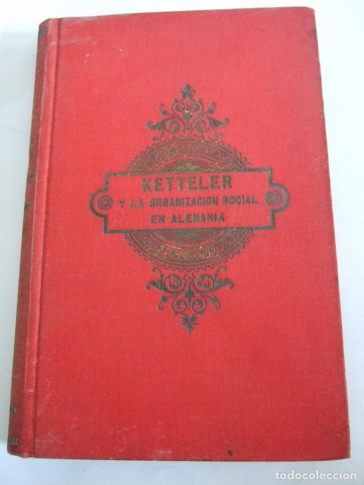 KETTELER Y LA ORGANIZACION SOCIAL EN ALEMANIA - ALFONSO KANNENGIESER - 1893? - - (Libros Antiguos, Raros y Curiosos - Pensamiento - Política)
