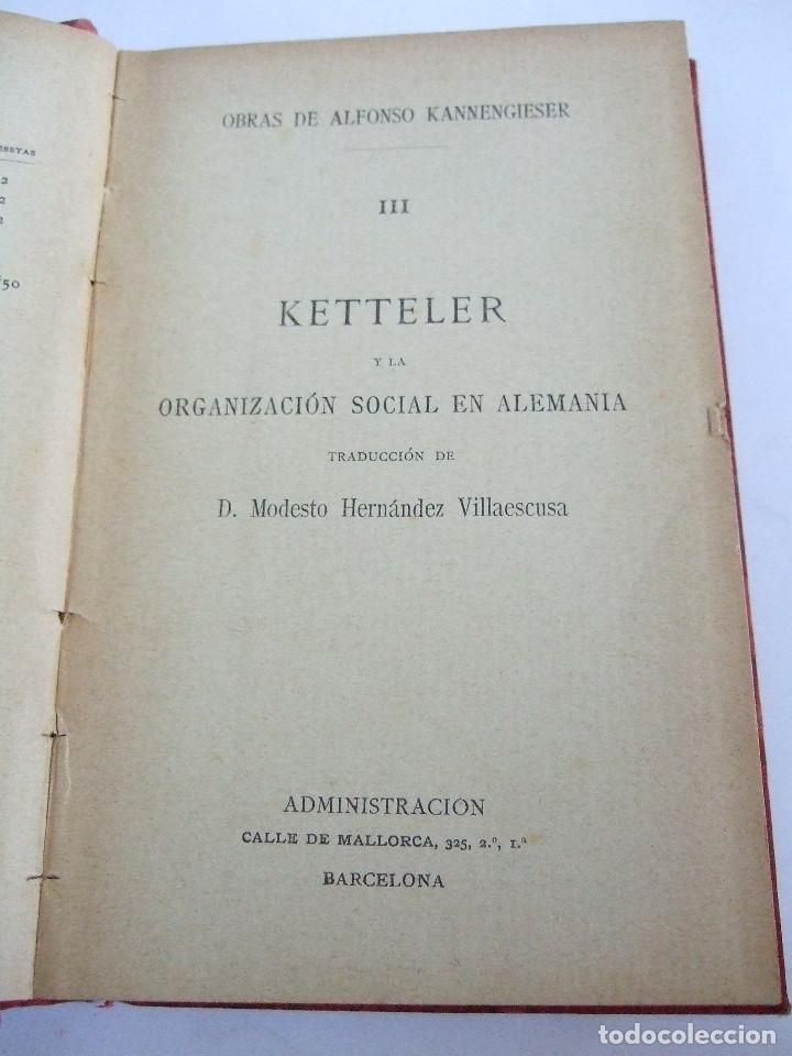 Libros antiguos: KETTELER Y LA ORGANIZACION SOCIAL EN ALEMANIA - ALFONSO KANNENGIESER - 1893? - - - Foto 3 - 191976032