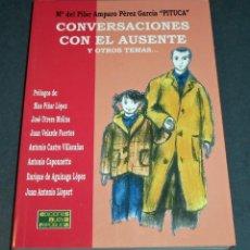 Libros antiguos: CONVERSACIONES CON EL AUSENTE - PITUCA. Lote 192144822