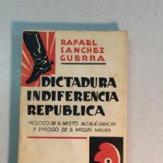 Libros antiguos: SÁNCHEZ GUERRA: DICTADURA, INDIFERENCIA Y REPÚBLICA (PRÓLOGO DE ALACALÁ-ZAMORA Y EPÍLOGO DE MAURA). Lote 192386817