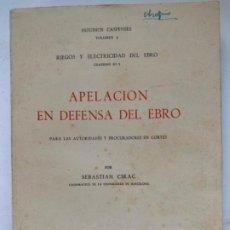 Libros antiguos: APELACIÓN EN DEFENSA DEL EBRO . Lote 192472602