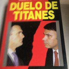 Libros antiguos: LIBRO - DUELO DE TITANES - JESUS CACHO - ASALTO AL PODER II . Lote 192528216