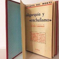 Libros antiguos: OLIGARQUÍA Y ENCHUFISMO (1933) ESCARCEOS DE UN HONESTO REPUBLICANO SOBRE LIBERTAD, JUSTICIA Y AUSTE. Lote 192604811