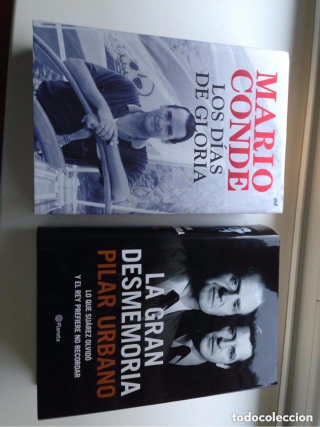 LOS DIAS DE GLORIA DE MARIO CONDE. LA GRAN DESMEMORIADA PILAR URBANO (Libros Antiguos, Raros y Curiosos - Pensamiento - Política)