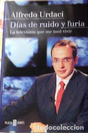Libros antiguos: Asalto al poder de Mario Conde. Dias de ruido furia de Alfredo Urdaci - Foto 2 - 192668980
