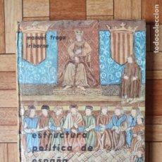 Libros antiguos: MANUEL FRAGA IRIBARNE - ESTRUCTURA POLÍTICA DE ESPAÑA. Lote 193385642