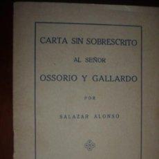 Libros antiguos: CARTA SIN SOBRESCRITO AL SEÑOR OSSORIO Y GALLARDO POR SALAZAR ALONSO 1929 MADRID -DURISIMA CRITICA. Lote 193397978