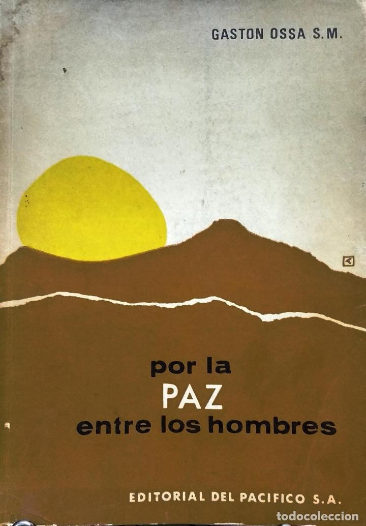 POR LA PAZ ENTRE LOS HOMBRES. - OSSA SAINTE MARIE, GASTÓN ( 1891-1969 ) (Libros Antiguos, Raros y Curiosos - Pensamiento - Política)