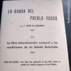 Libros antiguos: PNV. LA CAUSA DEL PUEBLO VASCO. JAVIER DE LANDABURU. CUADERNOS ALDERDI. AÑOS 60. Lote 210371057