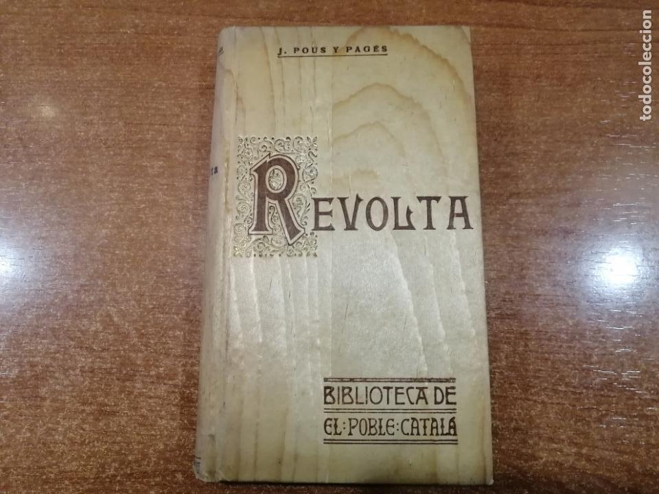 REVOLTA. J.POUS Y PAGÉS. BIBLIOTECA DE EL POBLE CATALA. 1ª EDICIÓN. SÓLO 25 EJEMPLARES. (Libros Antiguos, Raros y Curiosos - Pensamiento - Política)