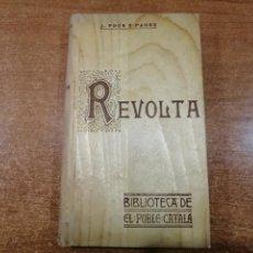 Libros antiguos: REVOLTA. J.POUS Y PAGÉS. BIBLIOTECA DE EL POBLE CATALA. 1ª EDICIÓN. SÓLO 25 EJEMPLARES.. Lote 193890585