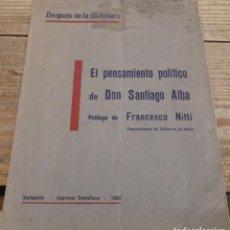 Libros antiguos: EL PENSAMIENTO POLITICO DE DON SANTIAGO ALBA. DESPUÉS DE LA DICTADURA. PRÓLOGO DE FRANCESCO NITTI.. Lote 194118155