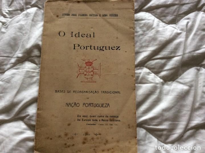 EL IDEAL PORTUGUÉS. BASES PARA LA REORGANIZACIÓN TRADIC. DE LA NACIÓN PORTUGUESA, 1917. ENVIO GRÁTIS (Libros Antiguos, Raros y Curiosos - Pensamiento - Política)