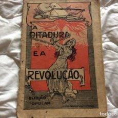 Libros antiguos: DICTADURA Y REVOLUCIÓN. HISTORIA DE UN CRIMEN CASTIGADO POR EL PUEBLO. POR JOSÉ DE CASTRO. 1915.. Lote 194233541