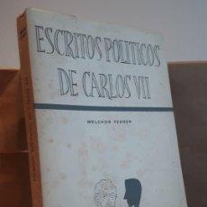 Libros antiguos: ESCRITOS POLITICOS DE CARLOS VII 1957. Lote 194378026