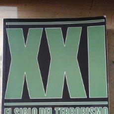 Libros antiguos: XXI. EL SIGLO DEL TERRORISMO (MADRID, 2004). Lote 194398081