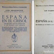 Libros antiguos: ARAQUISTAIN, LUIS. ESPAÑA EN EL CRISOL. UN ESTADO QUE SE DISUELVE Y UN PUEBLO QUE RENACE. (H. 1920). Lote 194398923