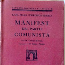 Libros antiguos: MANIFEST DEL PARTIT COMUNISTA. KARL MARX I FRIEDRICH ENGELS. EDICIONS DE L'ARC DE BARÁ. ANY 1930. Lote 194548728