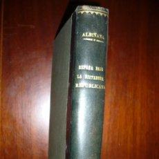 Libros antiguos: ESPAÑA BAJO LA DICTADURA REPUBLICANA DOCTOR ALBIÑANA 1932 MADRID. Lote 194645397