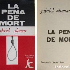 Libros antiguos: ALOMAR, GABRIEL. LA PENA DE MORT [1912]. 1972.. Lote 194674168