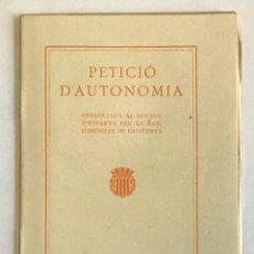 Libros antiguos: PETICIÓ D'AUTONOMIA PRESENTADA AL GOVERN D'ESPANYA PER LA MANCOMUNITAT DE CATALUNYA. 1919. Lote 123266834