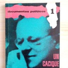 Libros antiguos: DOCUMENTOS POLITICOS 1 - UN CACIQUE PARA ESPAÑA - S. I. E. 1963 - CON FOTOS. Lote 194877686