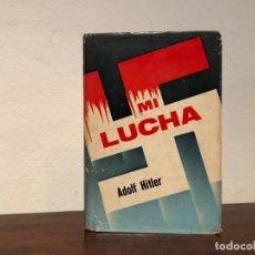 Libros antiguos: MI LUCHA. (MEIN KAMPF) ADOLF HITLER. EDITORA MÉXICO. NAZISMO. SEGUNDA GUERRA MUNDIAL. EDICIÓN RARA.. Lote 195138982