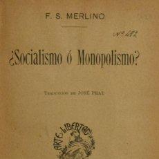 Libros antiguos: ¿SOCIALISMO O MONOPOLISMO? - F. S. MERLINO. Lote 195165013