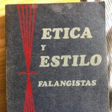 Libros antiguos: ETICA Y ESTILO DE LOS FALANGISTAS,SIGFREDO HILLERS DE LUQUE. 1974. Lote 195172922