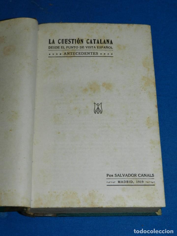 (MF) SALVADOR CANALS - LA CUESTIÓN CATALANA DESDE EL PUNTO DE VISTA ESPAÑOL, MADRID 1919 (Libros Antiguos, Raros y Curiosos - Pensamiento - Política)