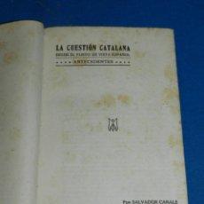 Libros antiguos: (MF) SALVADOR CANALS - LA CUESTIÓN CATALANA DESDE EL PUNTO DE VISTA ESPAÑOL, MADRID 1919. Lote 195201955