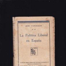 Libros antiguos: JOSÉ CANALEJAS - LA POLITICA LIBERAL EN ESPAÑA - EDITORIAL RENACIMIENTO. Lote 195210433