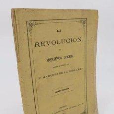 Libros antiguos: LA REVOLUCIÓN. TRADUCIDA AL CASTELLANO POR P MARQUÉS DE LA ROMANA (MONSEÑOR SEGUR) R. LABAJOS, 1867. Lote 195215567