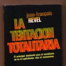 Libros antiguos: LA TENTACION TOTALITARIA - EL PRINCIPAL OBSTÁCULO PARA EL SOCIALISMO NO ES EL CAPITALISMO,. Lote 195261278