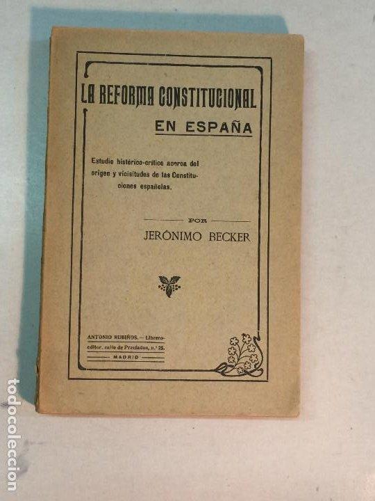 JERÓNIMO BECKER: LA REFORMA CONSTITUCIONAL EN ESPAÑA (1923) (Libros Antiguos, Raros y Curiosos - Pensamiento - Política)