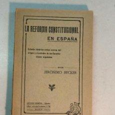 Libros antiguos: JERÓNIMO BECKER: LA REFORMA CONSTITUCIONAL EN ESPAÑA (1923). Lote 195344005