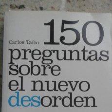 Libros antiguos: 150 PREGUNTAS SOBRE EL NUEVO DESORDEN. CARLOS TAIBO. LOS LIBROS DE LA CATARATA 2008. Lote 195415731
