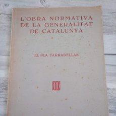 Libros antiguos: L'OBRA NORMATIVA DE LA GENERALITAT DE CATALUNYA - PLA TARRADELLAS (COMISSARIAT DE PROPAGANDA, 1937). Lote 195697942