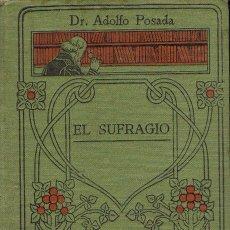 Libros antiguos: EL SUFRAGIO (ADOLFO POSADA). Lote 195700308