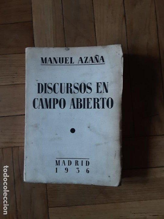 DISCURSOS EN CAMPO ABIERTO. MANUEL AZAÑA. MADRID 1936. EDITORIAL ESPASA CALPE (Libros Antiguos, Raros y Curiosos - Pensamiento - Política)