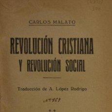 Libri antichi: REVOLUCIÓN CRISTIANA Y REVOLUCIÓN SOCIAL - CARLOS MALATO. Lote 196738125