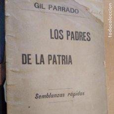Libros antiguos: LOS PADRES DE LA PATRIA SEMBLANZAS RÁPIDAS / GIL PARRADO 1891. Lote 196880910