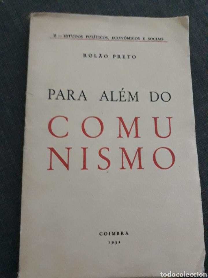 PARA ALEM DO COMUNISMO . ROLAO PRETO. (Libros Antiguos, Raros y Curiosos - Pensamiento - Política)