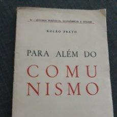 Libros antiguos: PARA ALEM DO COMUNISMO . ROLAO PRETO.. Lote 197468757