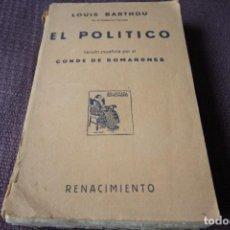 Libros antiguos: EL POLÍTICO - LOUIS BARTHOU (VERSIÓN ESPAÑOLA POR EL CONDE DE ROMANONES, 1924). Lote 197958305